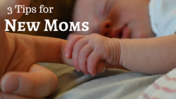 3 Tips for New Moms