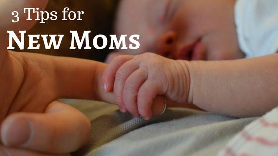 3 Tips for New Moms